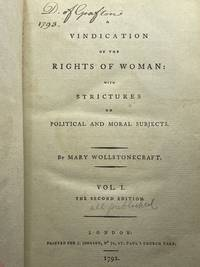 A Vindication of the Rights of Woman with strictures on political and moral subjects; Volume 1 all published