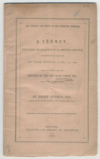 The subject and spirit of the Christian minister. A sermon preached by request in St. Peter's Church, Twentieth Street, New-York, on Palm Sunday, April 1st, 1849. Being the Sunday after the decease of the Rev. Hugh Smith, D.D., late rector of said church.