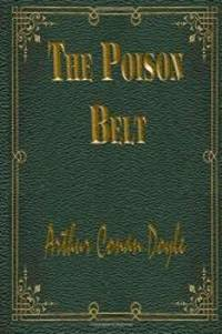 The Poison Belt: Professor Challenger #2 by Arthur Conan Doyle - 2015-11-17