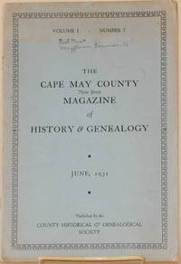 THE CAPE MAY COUNTY NEW JERSEY MAGAZINE OF HISTORY & GENEALOGY Volume 1;  Number 1
