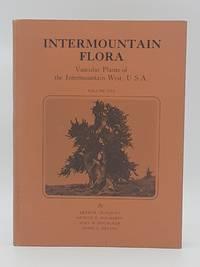 Intermountain Flora - Vascular Plants of the Intermountain West, U.S.A. (volume 1 only).