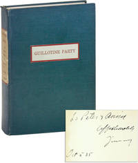 Guillotine Party and Other Stories [Inscribed and Signed to Peter Neagoe and Anna Frankeul]