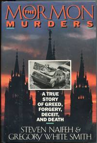 The Mormon Murders; a true story of greed, forgery, deceit, and death by  Gregory White  Steven; Smith - First Edition - 1988 - from Wayside Books (SKU: 4683)