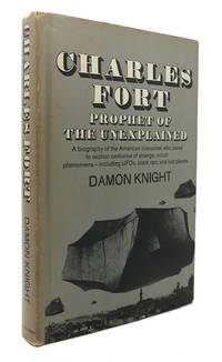 CHARLES FORT Prophet of the Unexplained by Damon Knight - First Edition; First Printing - 1970 - from Rare Book Cellar (SKU: 125913)