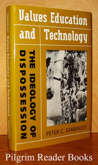 Values Education and Technology: The Ideology of Dispossession