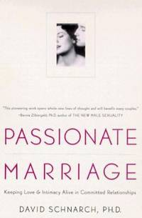 image of Passionate Marriage : Keeping Love and Intimacy Alive in Committed Relationships