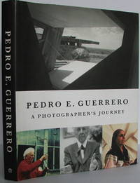 Pedro E. Guerrero: A Photographer's Journey with Frank Lloyd Wright, Alexander Calder, and Louise Nevelson