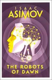 Robots of Dawn by ISAAC ASIMOV - 2018-01-01 - from Books Express and Biblio.com