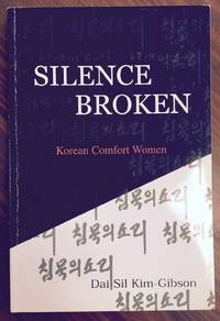 Silence Broken by  Dai Sil Kim-Gibson - Paperback - Second printing - 2000 - from Black River Books (SKU: 32087)