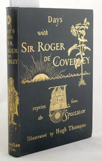 Days with Sir Roger de Coverley. A Reprint from The Spectator