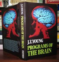 PROGRAMS OF THE BRAIN by  J Z Young - First Edition; First Printing - 1978 - from Rare Book Cellar and Biblio.co.uk
