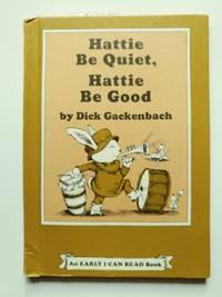 Hattie Be Quiet, Hattie Be Good