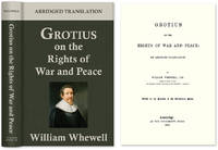 Grotius on the Rights of War and Peace: An Abridged Translation