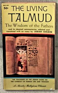 The Living Talmud, The Wisdom of the Fathers by Judah Goldin (translated) - 1957
