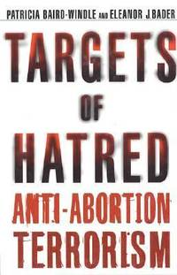 Targets of Hatred : Anit-Abortion Terrorism