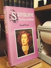 Swinburne: The Poet in His World