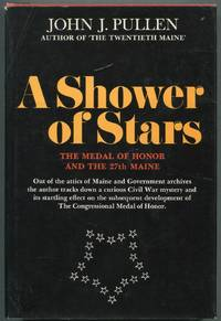 image of A Shower of Stars: The Medal of Honor and the 27th Maine