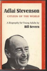 Adlai Stevenson Citizen of the World