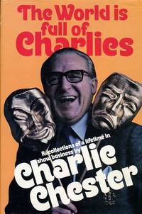 image of The World Is Full of Charlies : Recollections of a Lifetime in Show Business