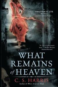 What Remains of Heaven (Sebastian St. Cyr Mysteries (Paperback)) by  C S Harris - Paperback - from World of Books Ltd and Biblio.com