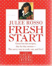 image of Fresh Start: Great Low-Fat Recipes, Day-By-Day Menus- The Savvy Way To Cook, Eat And Live