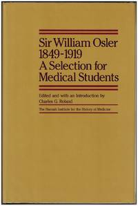 Sir William Osler 1849-1919 : A Selection for Medical Students