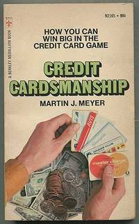 Credit Cardsmanship: How You Can Win Big in the Credit Card Game