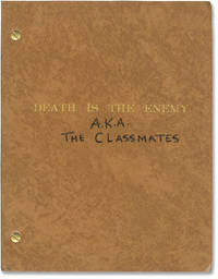 Death is the Enemy [The Classmates] (Original screenplay for an unproduced film)
