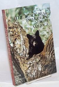 image of The Black Bear in Modern North America. Proceedings of the Workshop on the Management Biology of North American Black Bear [held in] Kalispell, Montana, February 17-19, 1977