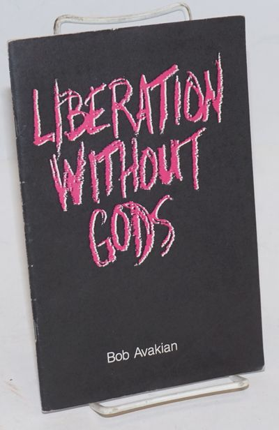 Chicago: RCP Publications, 1988. 34p., staplebound pamphlet, some soil. Atheist critique of liberati...