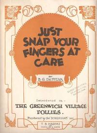 Sheet music (1) from this Broadway show.  Song:  Just Snap Your Fingers At Care.; Words and music by B.G. DeSylva