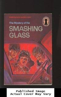 The Mystery of the Smashing Glass (The Three Investigators, No. 38)