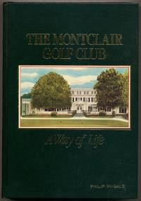 A History of The Montclair Golf Club: A Way of Life, 1893-1983