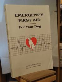 Emergency First Aid for Your Dog by Tamara S. Shearer - Paperback - 1st Edition 1st Printing - 1996 - from Henniker Book Farm and Biblio.co.uk