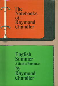 THE NOTEBOOKS OF RAYMOND CHANDLER and ENGLISH SUMMER: A Gothic Romance.