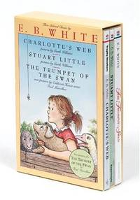 E. B. White Box Set: 3 Classic Favorites: Charlotte's Web, Stuart Little, the Trumpet of the...