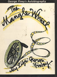 image of The Mangle Wheel. My Life by George Finey