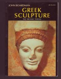 image of Greek Sculpture: The Archaic Period, a handbook