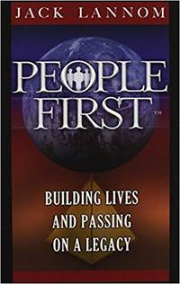People First : Building Lives and Passing on a Legacy by JACK LANNOM - Hardcover - 2003 - from Love For Books USA and Biblio.com