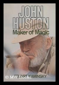 John Huston, Maker of Magic / Stuart Kaminsky