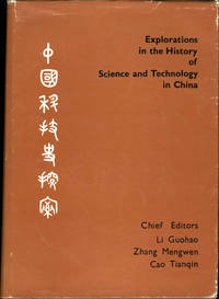 Explorations in the History of Science and Technology in China