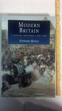 Modern Britain: A Social History 1750-1997 (Hodder Arnold Publication)