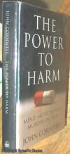 The Power to Harm;  Mind, Medicine, and Murder on Trial