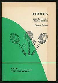 Tennis by  Joan D. and Paul J. Xanthos JOHNSON - Paperback - 1972 - from Between the Covers- Rare Books, Inc. ABAA (SKU: 154884)