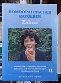 image of Homoopathische Ratgeber  Zahne Heilung und Prophylaxe von Karies Zahnstein und Kieferfehkstellungen Amalgamausleitung