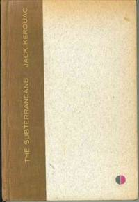 THE SUBTERRANEANS by Kerouac, Jack - 1958