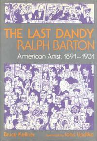 image of THE LAST DANDY, RALPH BARTON : American Artist, 1891-1931