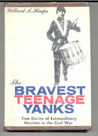 The Bravest Teenage Yanks by  Willard A Heaps - First Edition - 1963 - from Wendys Books and Biblio.com