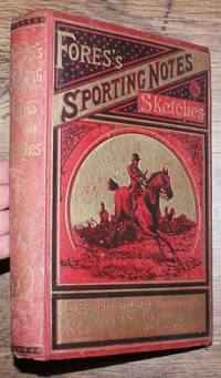Fores's Sporting Notes & Sketches. A Quarterly Magazine Descriptive of British, Indian, Colonial and Foreign Sport. Volume II (2) 1885-1886