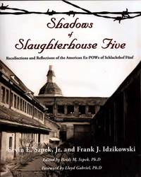 image of Shadows of Slaughterhouse Five: Recollections and Reflections of the Ex-POWs of Schlachthof Funf, Dresden, Germany
